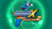 BUY Mega Man X Legacy Collection 2 Steam CD KEY
